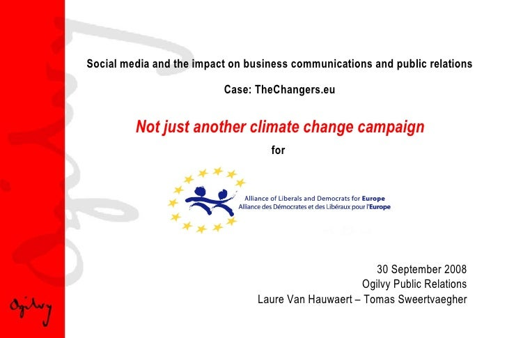 Social media and the impact on business communications and public relations Case: TheChangers.eu Not just another climate ...