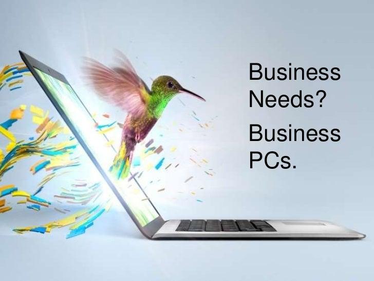 Business    Needs?    Business    PCs.1