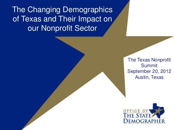 The Changing Demographicsof Texas and Their Impact on     our Nonprofit Sector                               The Texas Non...