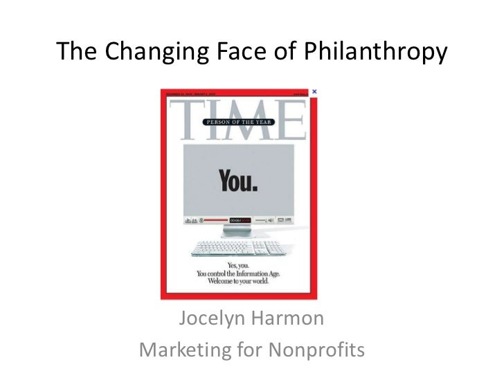 The Changing Face of Philanthropy         Jocelyn Harmon      Marketing for Nonprofits