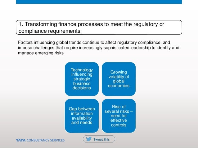 1. Transforming finance processes to meet the regulatory or compliance requirements Factors influencing global trends cont...