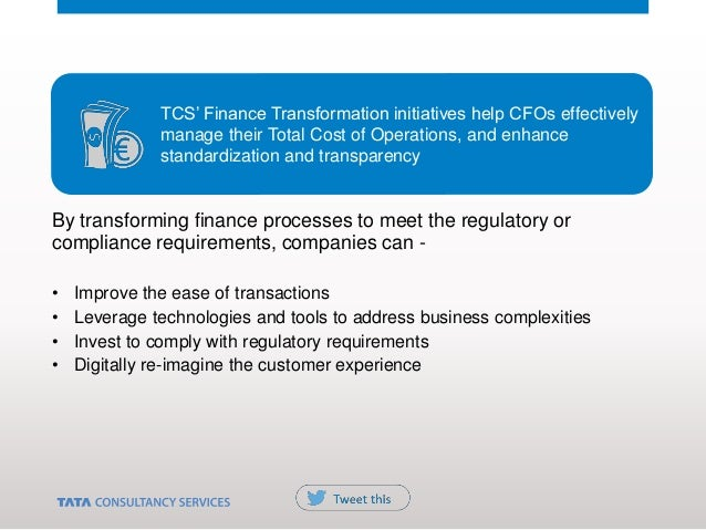 By transforming finance processes to meet the regulatory or compliance requirements, companies can - • Improve the ease of...
