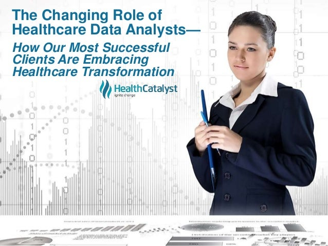 The Changing Role of Healthcare Data Analysts— How Our Most Successful Clients Are Embracing Healthcare Transformation