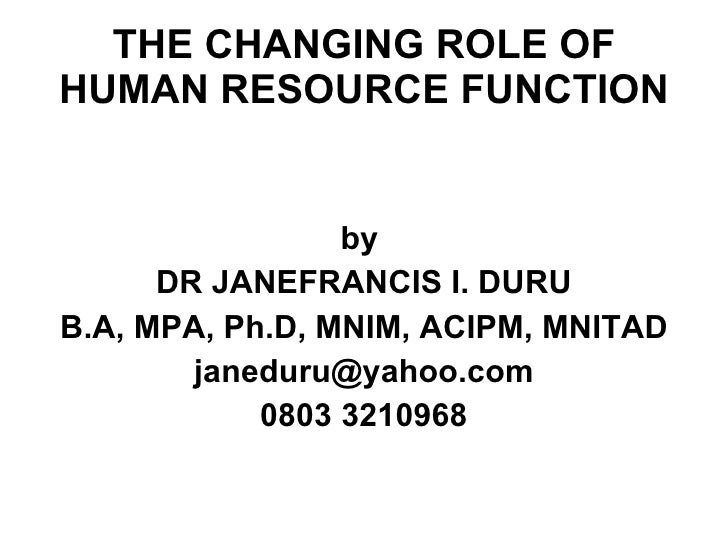 changing role of human resource management the Managing change: the role of hr dr identify role of hr in change management identify the the human resource leader should carry out.