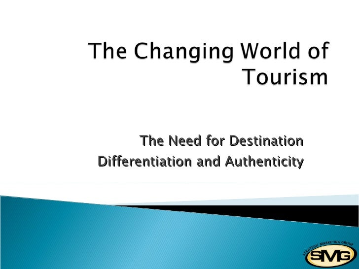 The Need for Destination Differentiation and Authenticity
