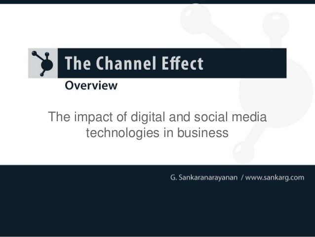 The impact of digital and social media technologies in business