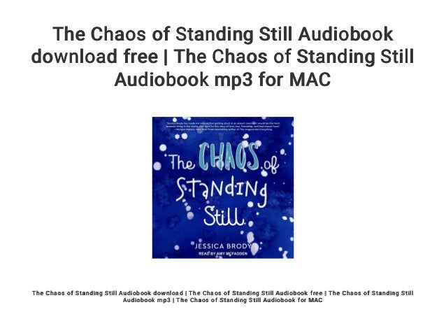 The chaos of standing still audiobook free download   the chaos of st….