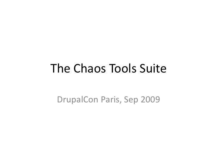 The Chaos Tools Suite<br />DrupalCon Paris, Sep 2009<br />