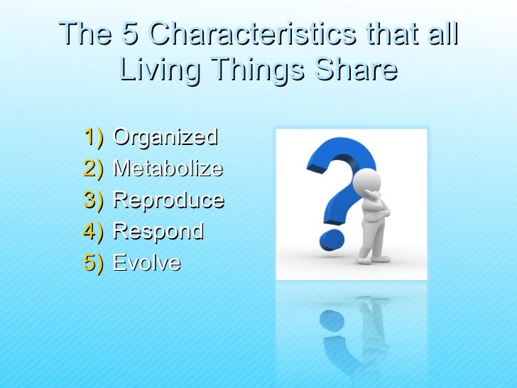 Characteristics That All Living Things Share