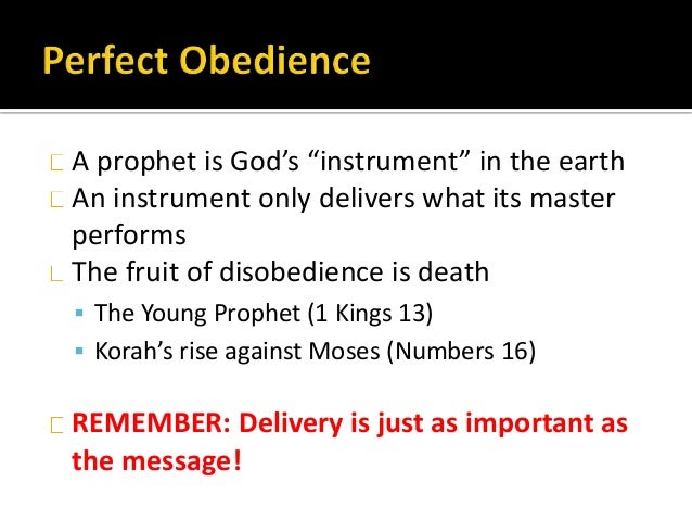 """A prophet is God's """"instrument"""" in the earth An instrument only delivers what its master performs The fruit of disobedienc..."""