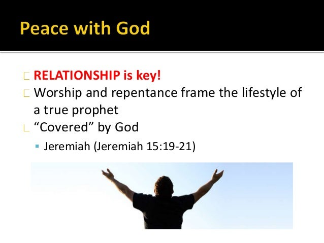 """RELATIONSHIP is key! Worship and repentance frame the lifestyle of a true prophet """"Covered"""" by God  Jeremiah (Jeremiah 15..."""
