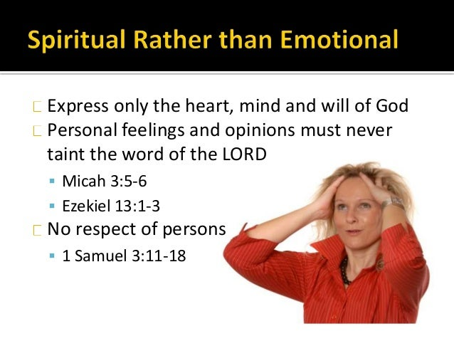 Express only the heart, mind and will of God Personal feelings and opinions must never taint the word of the LORD  Micah ...