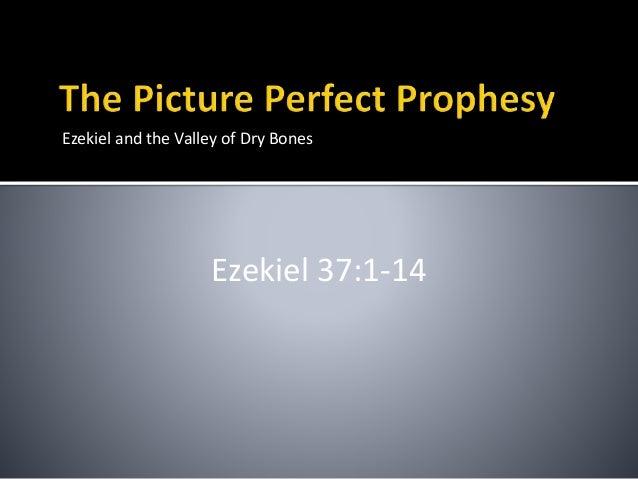 Ezekiel and the Valley of Dry Bones Ezekiel 37:1-14