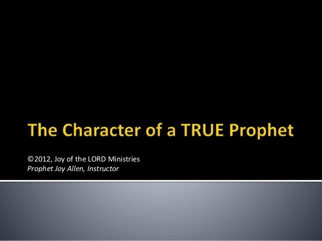 The Character of a TRUE Prophet