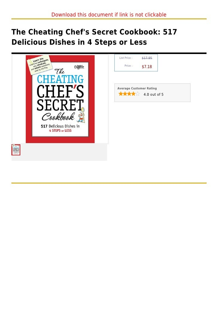 Download this document if link is not clickableThe Cheating Chefs Secret Cookbook: 517Delicious Dishes in 4 Steps or Less ...