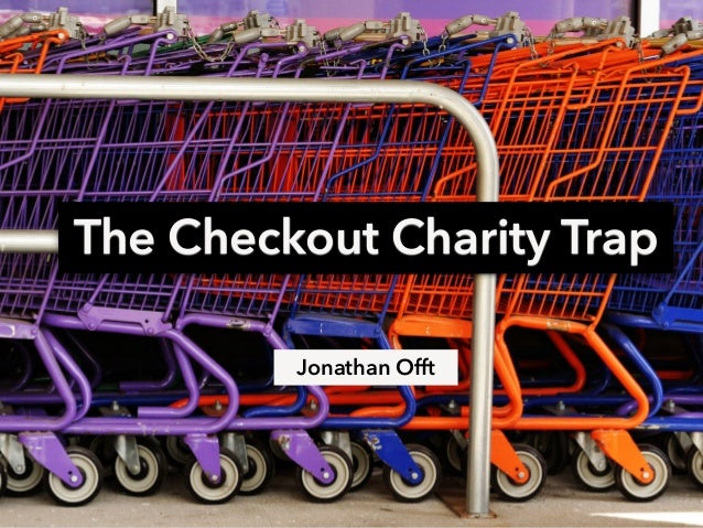 The Checkout Charity Trap  Jonathan Offt