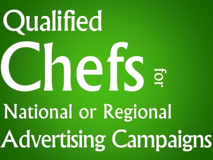 Qualified                     for National or Regional Advertising Campaigns