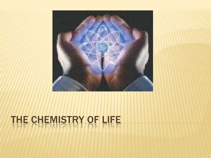 The chemistry of Life<br />