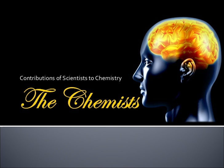Contributions of Scientists to Chemistry