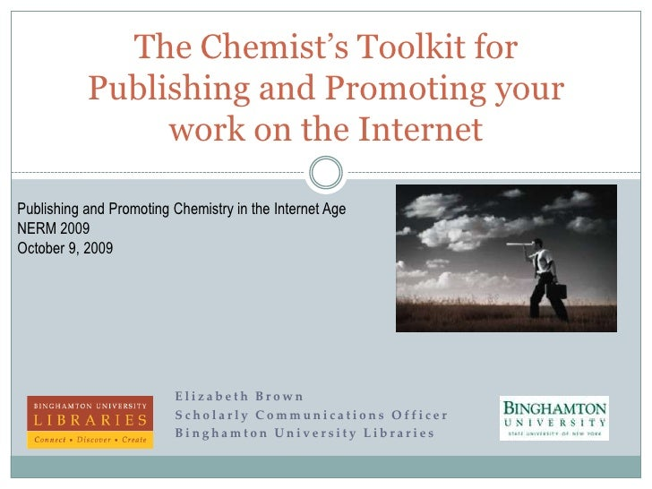 Elizabeth Brown<br />Scholarly Communications Officer<br />Binghamton University Libraries<br />The Chemist's Toolkit for ...
