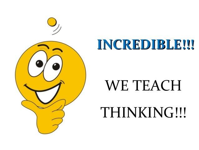 INCREDIBLE!!!INCREDIBLE!!!WE TEACHTHINKING!!!