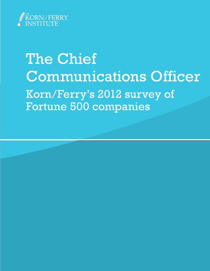 The ChiefCommunications OfficerKorn/Ferry's 2012 survey ofFortune 500 companies