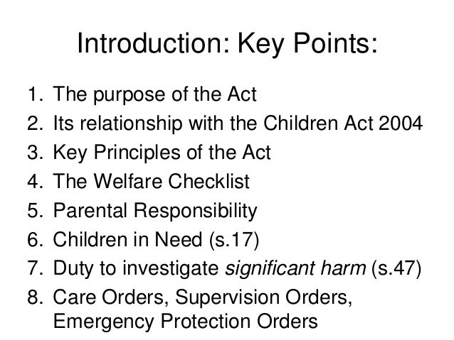 the children act of 1989 essay Child protection law essay extracts from this document introduction the children act 1989, s 17 and the general duty on local authorities to safeguard and promote the welfare of children within their area who are in need (including children with mental and physical disabilities) has been a powerful tool in the children's.