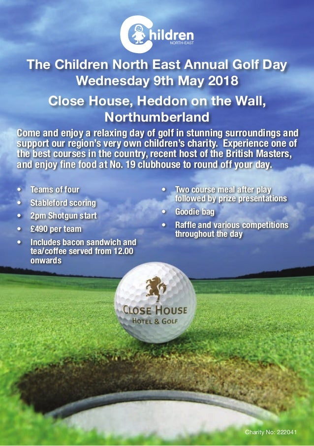 The Children North East Annual Golf Day Wednesday 9th May 2018 Close House, Heddon on the Wall, Northumberland Come and en...