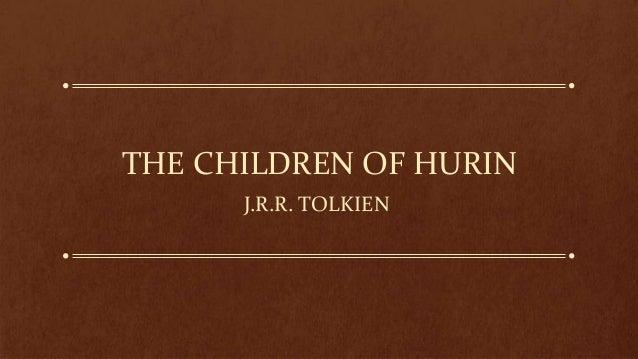 THE CHILDREN OF HURIN J.R.R. TOLKIEN