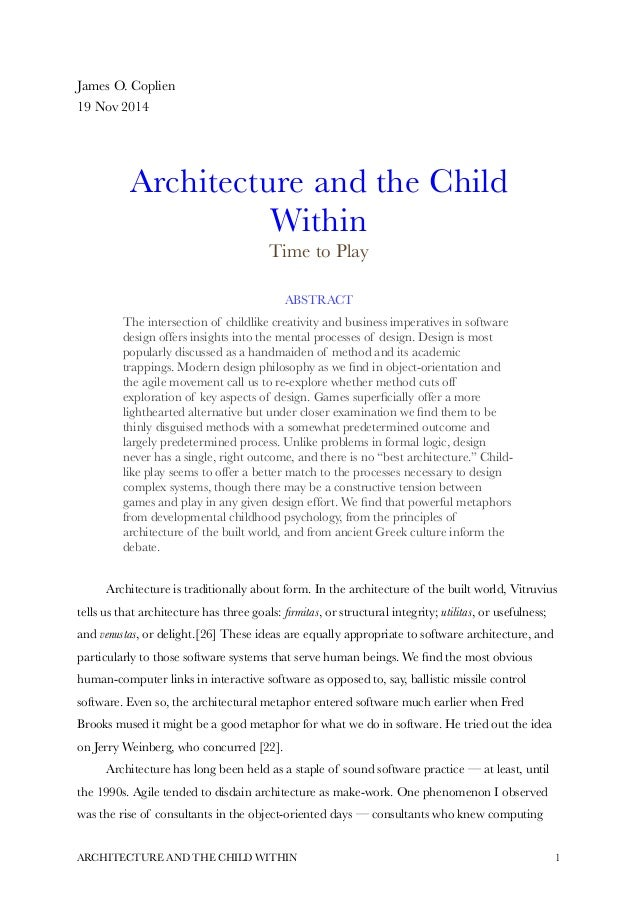 James O. Coplien 19 Nov 2014 Architecture and the Child Within Time to Play ABSTRACT The intersection of childlike creativ...