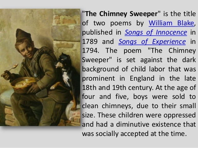 william blake the chimney sweeper and london This poem, 'london' london by william blake prev article next article this poem he begins with the chimney sweeper.