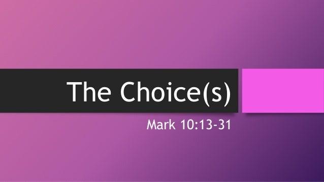 The Choice(s) Mark 10:13-31