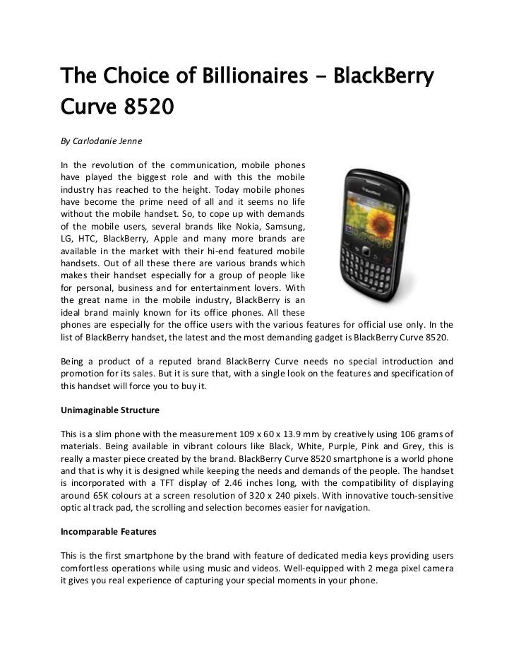 The Choice of Billionaires - BlackBerryCurve 8520By Carlodanie JenneIn the revolution of the communication, mobile phonesh...