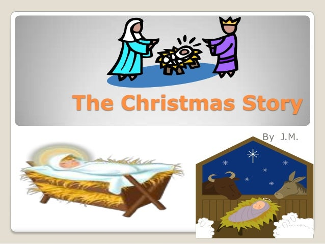 The Christmas Story By J.M.