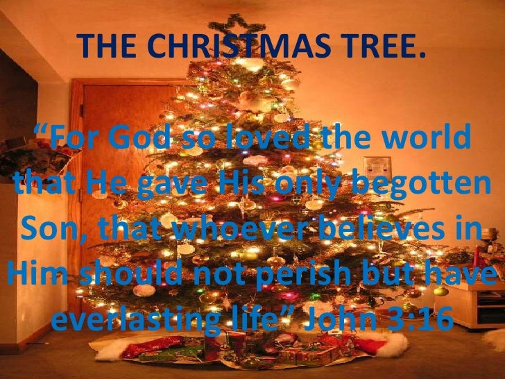 """THE CHRISTMAS TREE.<br /><br />""""For God so loved the world that He gave His only begotten Son, that whoever believes in H..."""