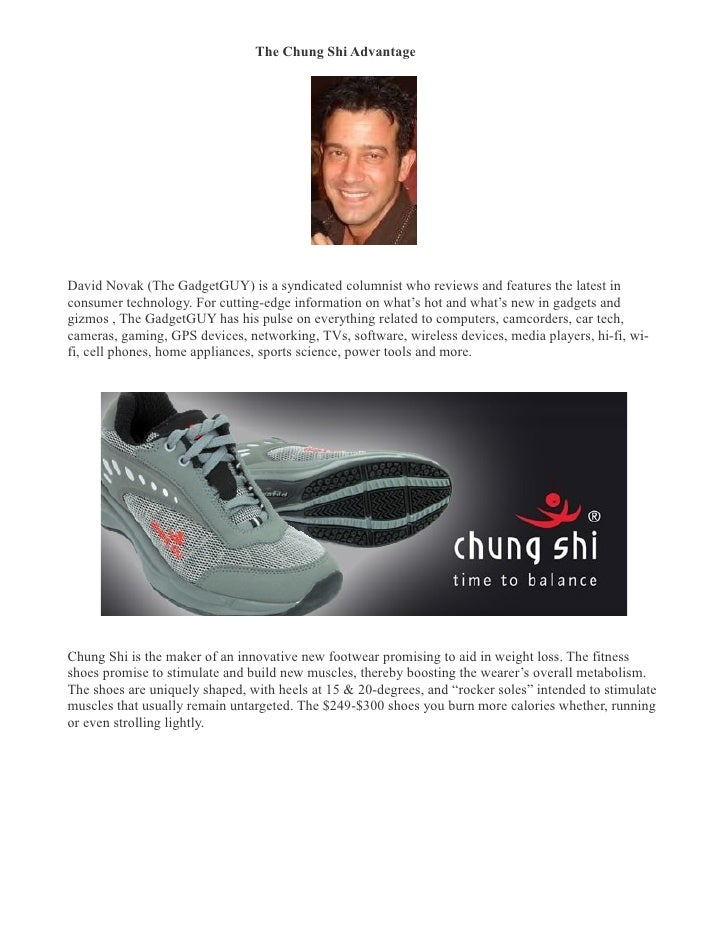 The Chung Shi Advantage �     David Novak (The GadgetGUY) is a syndicated columnist who reviews and features the latest in...