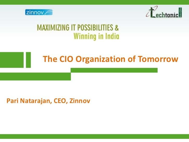 The CIO Organization of TomorrowPari Natarajan, CEO, Zinnov
