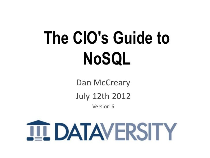 The CIOs Guide to     NoSQL    Dan McCreary    July 12th 2012        Version 6