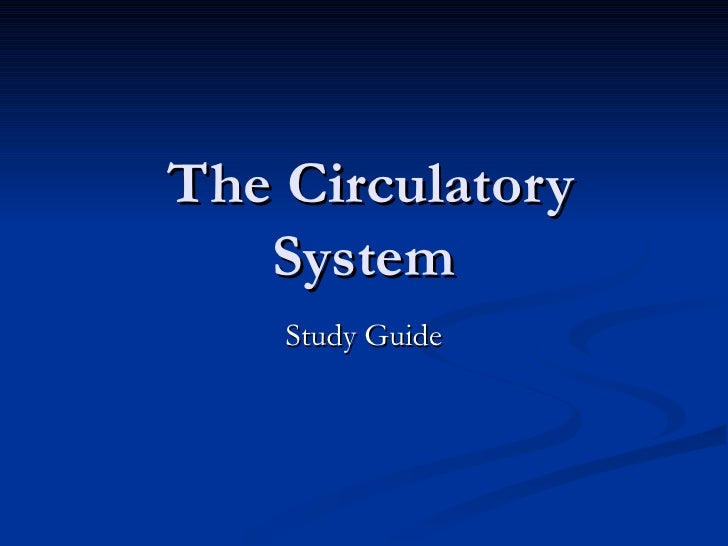 The Circulatory System Study Guide