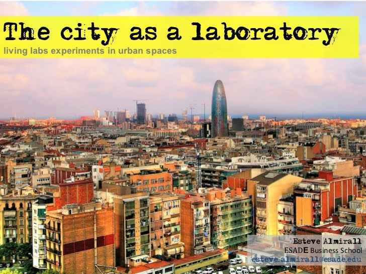 The city as a laboratoryliving labs experiments in urban spaces                                                    Esteve ...