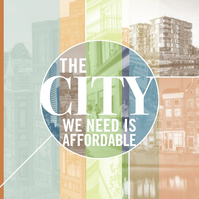 city THE WE NEED IS AFFORDABLE
