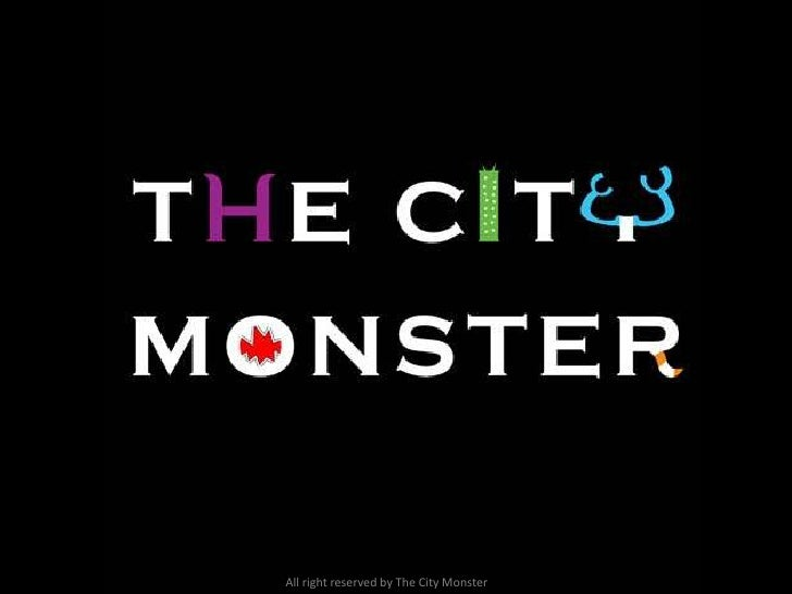 All right reserved by The City Monster<br />