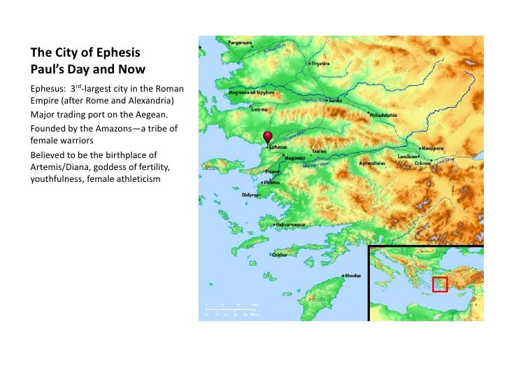 The City of EphesisPaul's Day and Now<br />Ephesus:  3rd-largest city in the Roman Empire (after Rome and Alexandria)<br /...