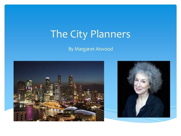 the city planners margaret atwood