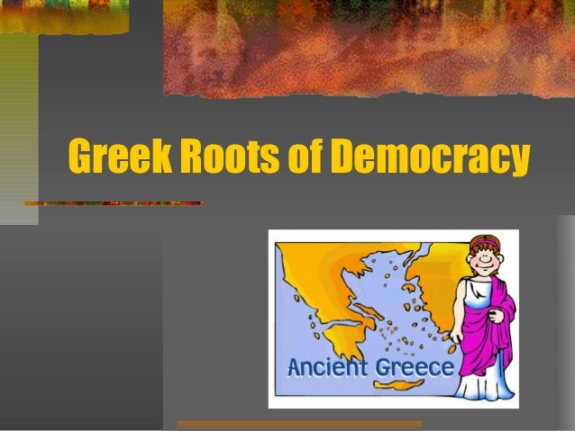 Greek Roots of Democracy