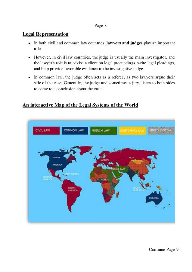 common and civil law legal systems Legal system, also belongs to the family of the civil law countries moreover, one has to be aware that comparative analyses among different countries within the respective system may be very different.