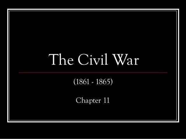 The Civil War (1861 - 1865) Chapter 11