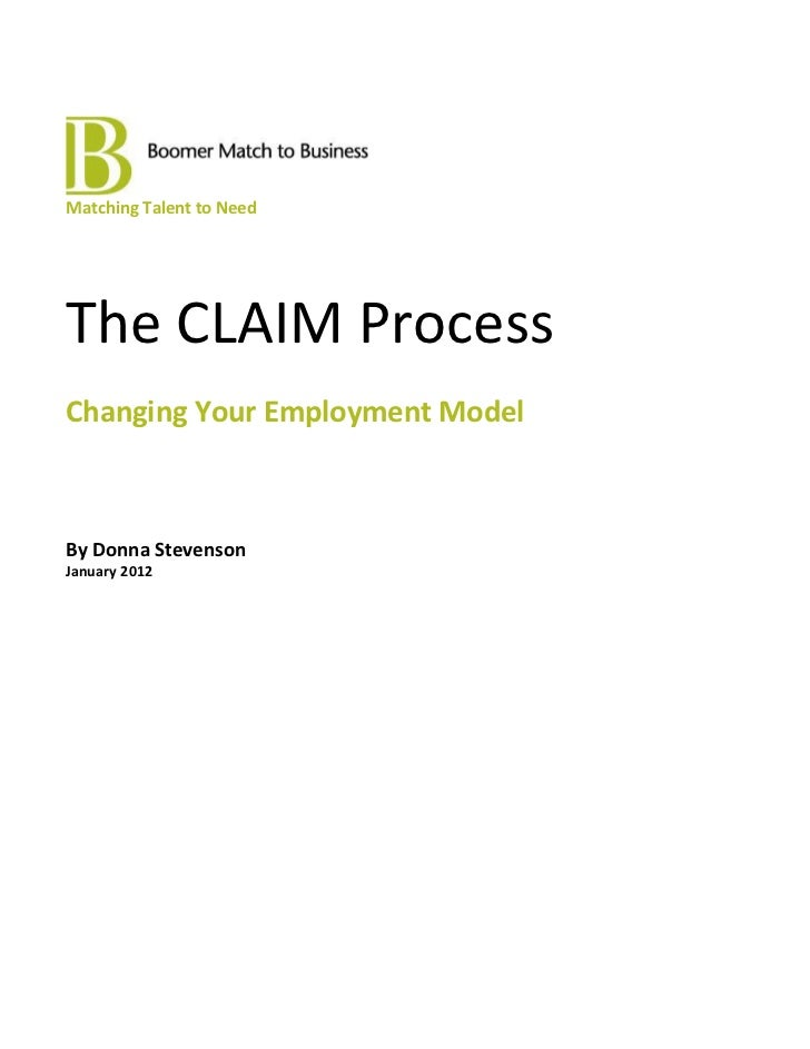 Matching Talent to NeedThe CLAIM ProcessChanging Your Employment ModelBy Donna StevensonJanuary 2012