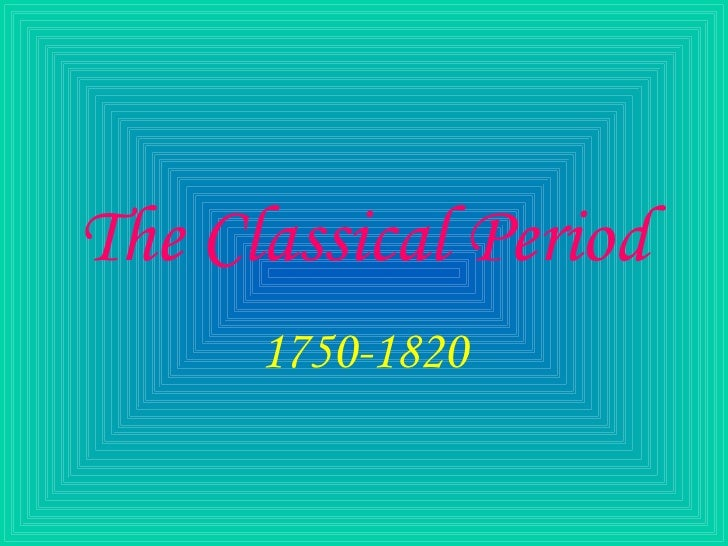 The Classical Period 1750-1820