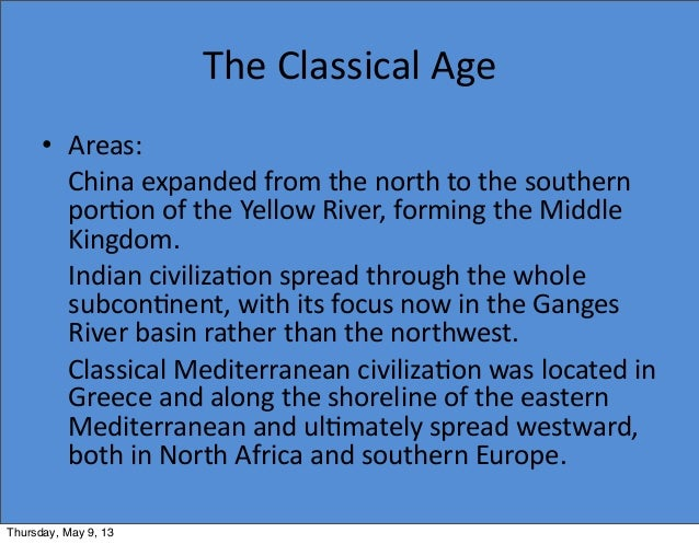 china in the classical era essay Classical india rested on both hindu and buddhist principles hinduism marked much of the ancient state of india, which began during the iron age in india and quickly generated to spread over the nation, (wenner 2001.